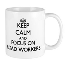 Keep Calm and focus on Road Workers Mugs