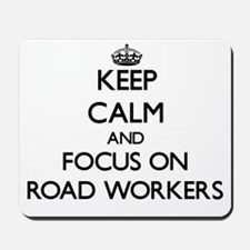 Keep Calm and focus on Road Workers Mousepad