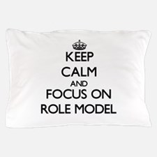Keep Calm and focus on Role Model Pillow Case