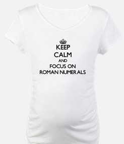 Keep Calm and focus on Roman Num Shirt