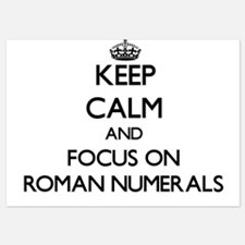 Keep Calm and focus on Roman Numerals Invitations