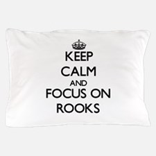 Keep Calm and focus on Rooks Pillow Case