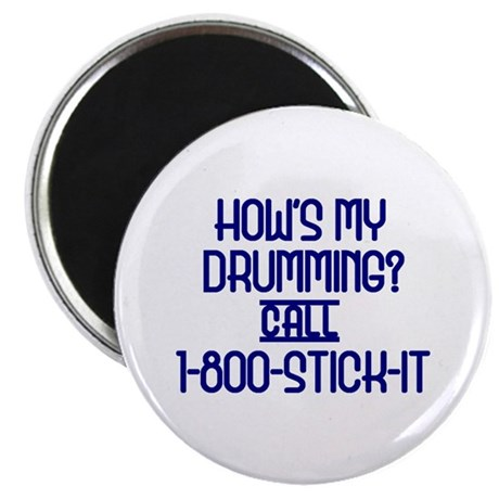 "How's My Drumming call 1-800-STICK-IT 2.25"" Magnet"