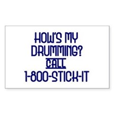 How's My Drumming call 1-800-STICK-IT Decal