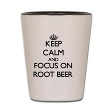 Keep Calm and focus on Root Beer Shot Glass