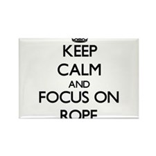 Keep Calm and focus on Rope Magnets
