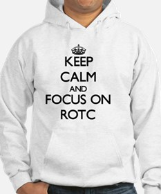 Keep Calm and focus on Rotc Hoodie
