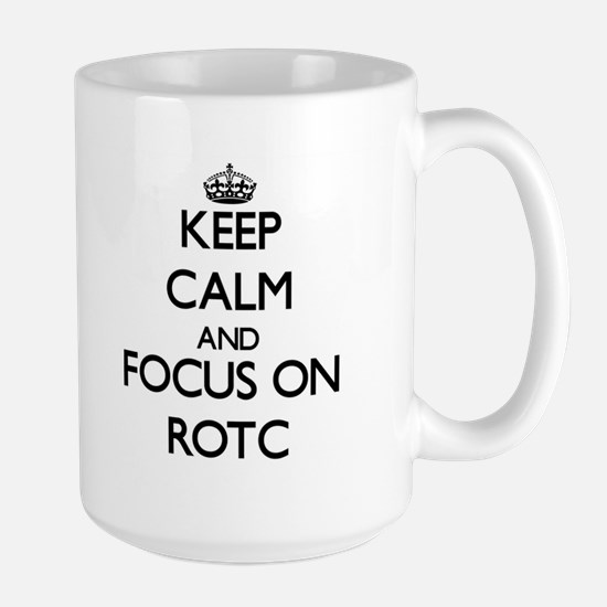 Keep Calm and focus on Rotc Mugs