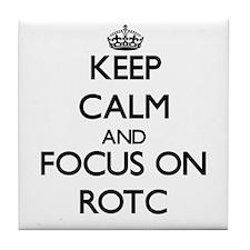 Keep Calm and focus on Rotc Tile Coaster