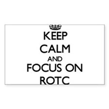 Keep Calm and focus on Rotc Decal