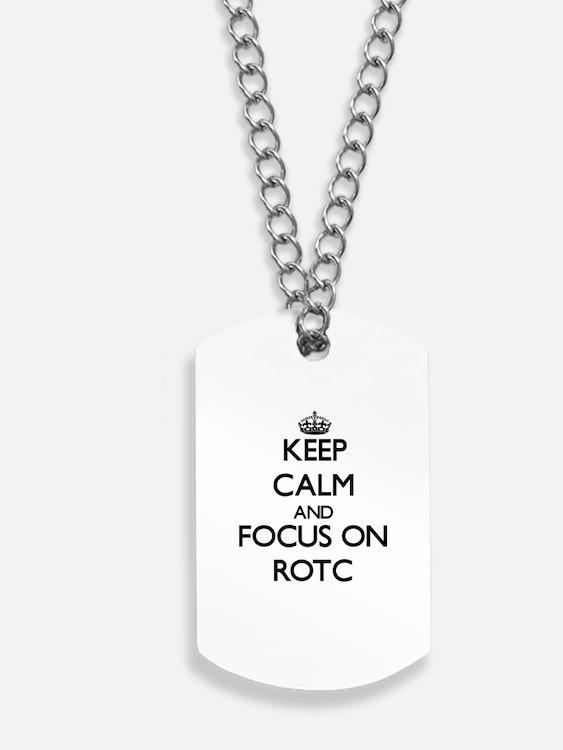 Keep Calm and focus on Rotc Dog Tags