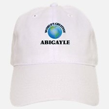 World's Greatest Abigayle Baseball Baseball Cap