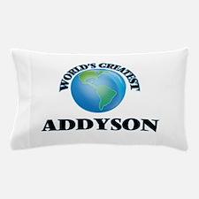 World's Greatest Addyson Pillow Case