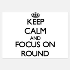 Keep Calm and focus on Round Invitations