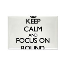 Keep Calm and focus on Round Magnets