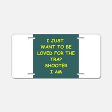trap shooter Aluminum License Plate