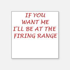 "firing range Square Sticker 3"" x 3"""