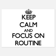Keep Calm and focus on Routine Invitations
