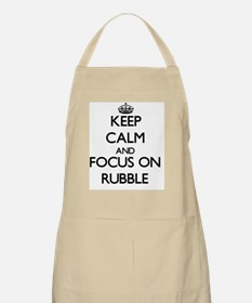 Keep Calm and focus on Rubble Apron