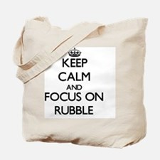 Keep Calm and focus on Rubble Tote Bag