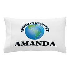 World's Greatest Amanda Pillow Case