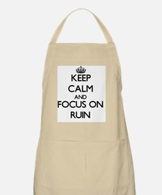 Keep Calm and focus on Ruin Apron