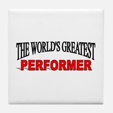 """The World's Greatest Performer"" Tile Coaster"