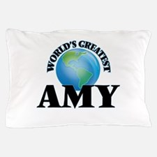 World's Greatest Amy Pillow Case