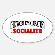 """""""The World's Greatest Socialite"""" Oval Decal"""