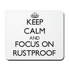 Keep Calm and focus on Rustproof Mousepad