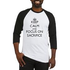 Keep Calm and focus on Sacrifice Baseball Jersey