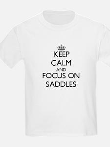 Keep Calm and focus on Saddles T-Shirt