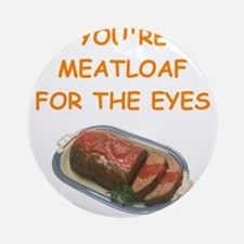meat loaf lover Ornament (Round)