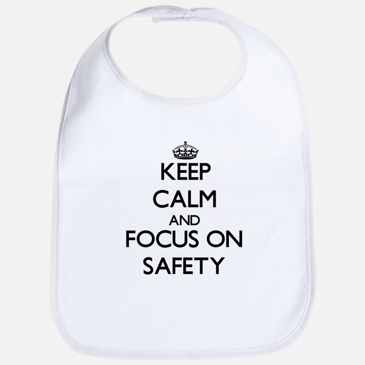 Keep Calm and focus on Safety Bib