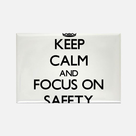 Keep Calm and focus on Safety Magnets