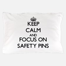 Keep Calm and focus on Safety Pins Pillow Case