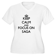 Keep Calm and focus on Saga Plus Size T-Shirt