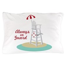Always on Guard Pillow Case