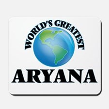 World's Greatest Aryana Mousepad