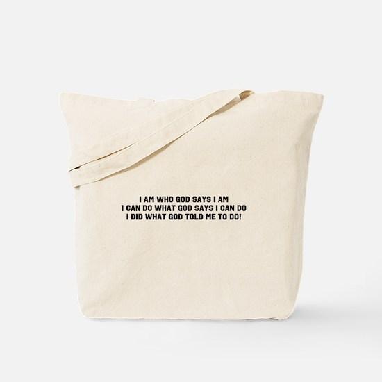 I Am Who God Says I Am Tote Bag