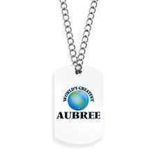 World's Greatest Aubree Dog Tags