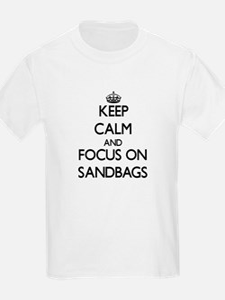 Keep Calm and focus on Sandbags T-Shirt