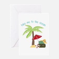 Take Me To The Ocean Greeting Cards