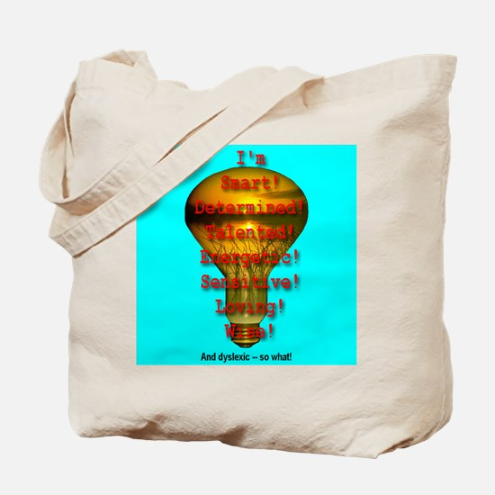 I'm Dyslexic -- So What! Tote Bag