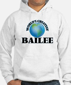 World's Greatest Bailee Hoodie Sweatshirt