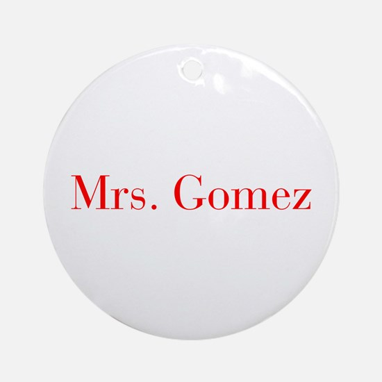 Mrs Gomez-bod red Ornament (Round)