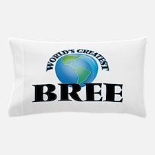 World's Greatest Bree Pillow Case