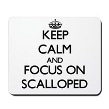 Keep Calm and focus on Scalloped Mousepad
