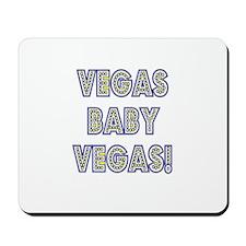 Vegas Baby Vegas! Mousepad