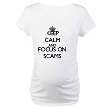 Keep Calm and focus on Scams Shirt
